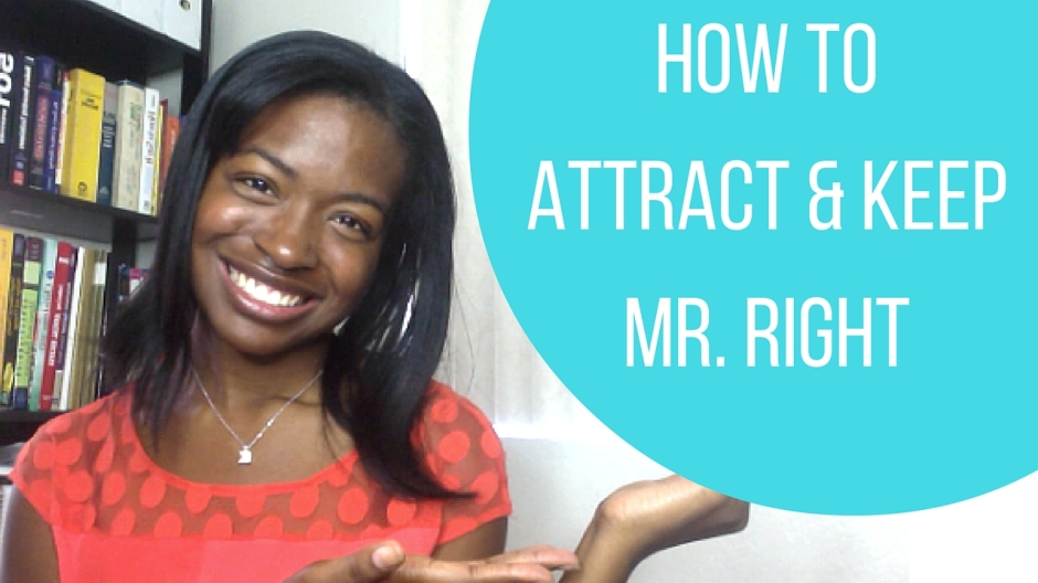 How to Attract & keep mr. Right (1)
