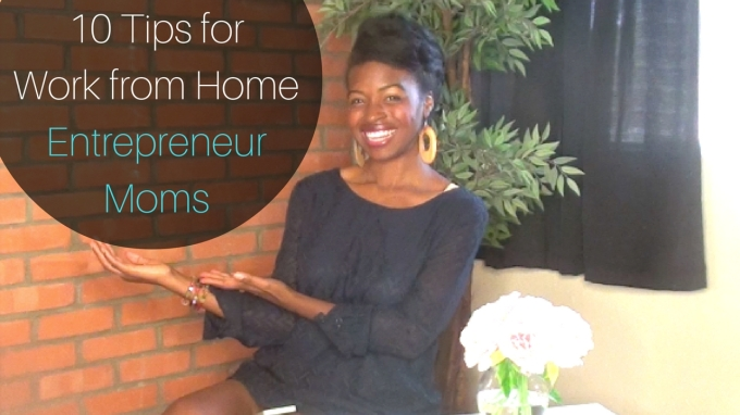 10 Tips forWork from Home Moms