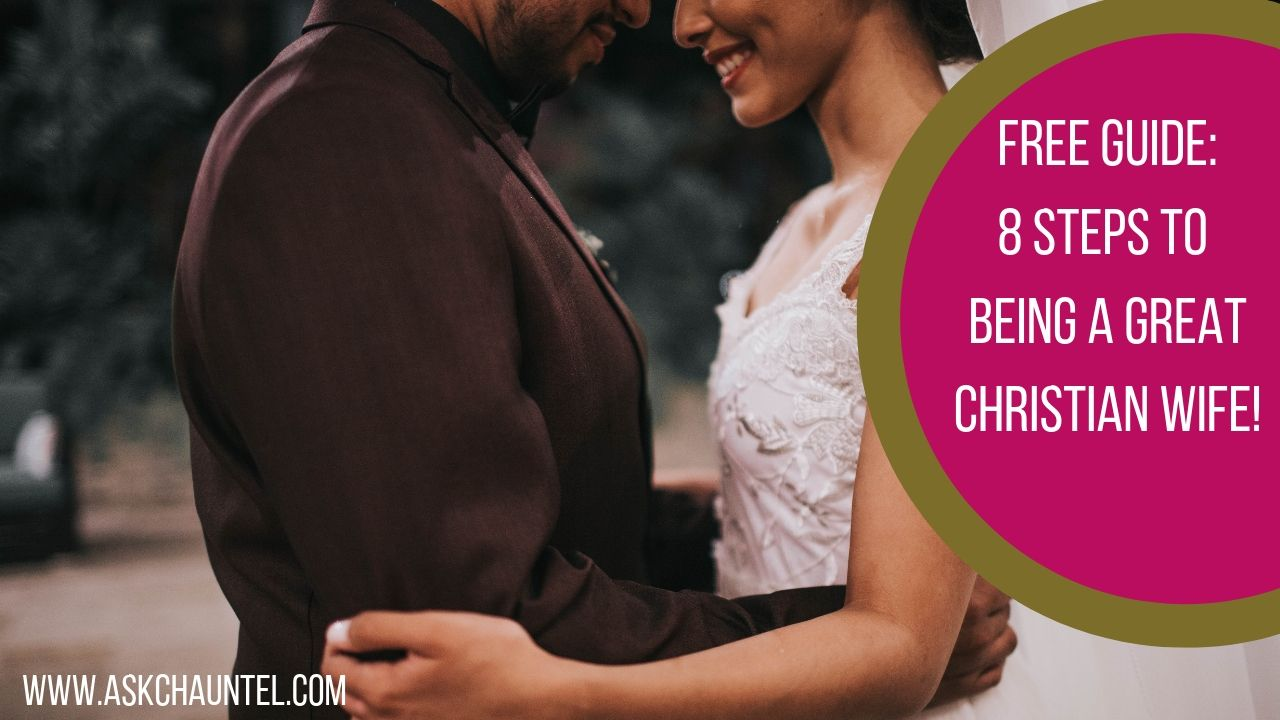 Free Guide: 8 Steps to Being a Great Christian Wife!